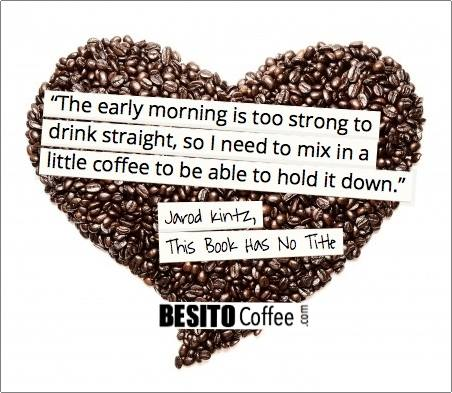 "famous coffee quote by Jarod Kintz, author of ""This Book Has No Name"""