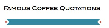 Newsletter Famous Coffee Quotations