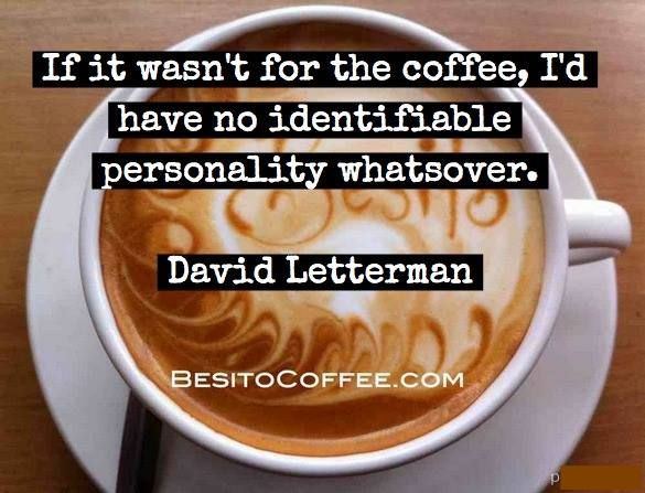 famous coffee quote by David Letterman