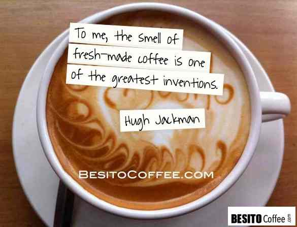 Famous coffee quote by Hugh Jackman, well-known Australian actor